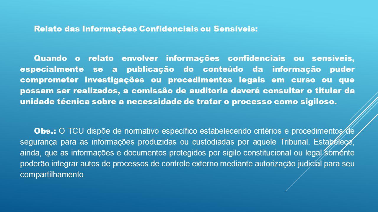 Relato das Informações Confidenciais ou Sensíveis: