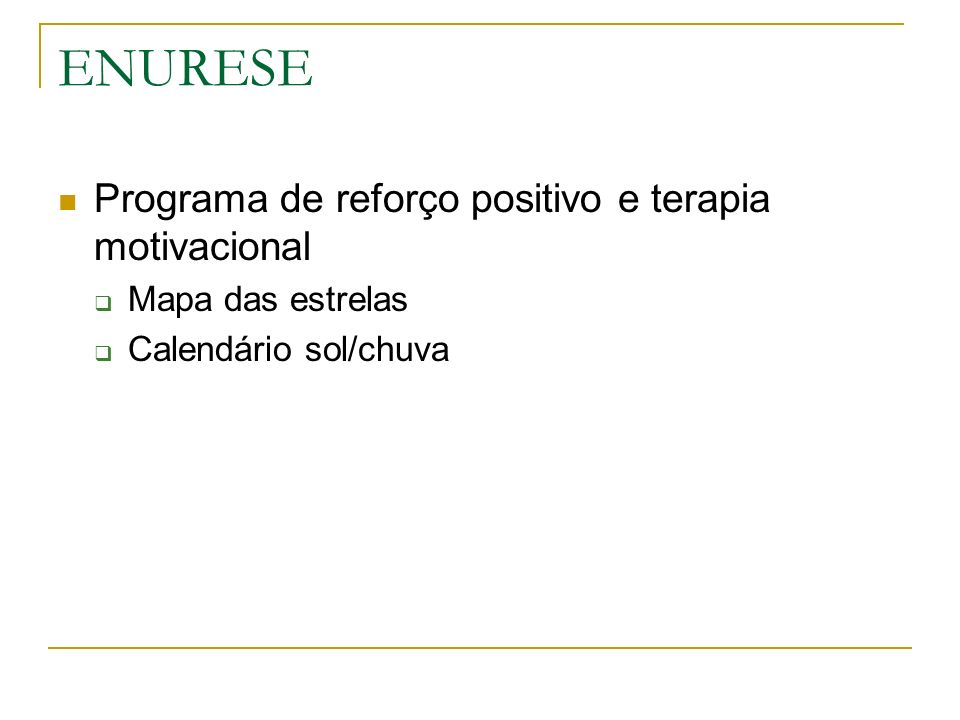 ENURESE Programa de reforço positivo e terapia motivacional