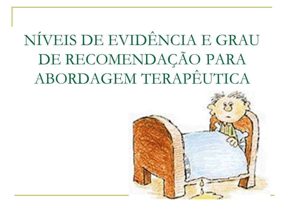 NÍVEIS DE EVIDÊNCIA E GRAU DE RECOMENDAÇÃO PARA ABORDAGEM TERAPÊUTICA