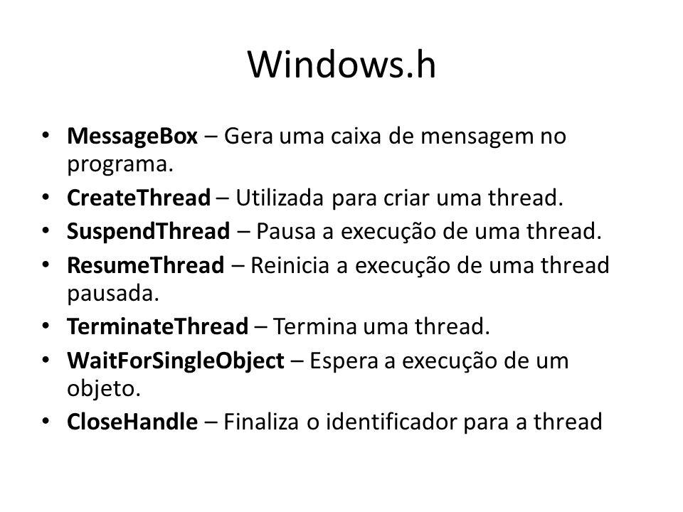 Windows.h MessageBox – Gera uma caixa de mensagem no programa.