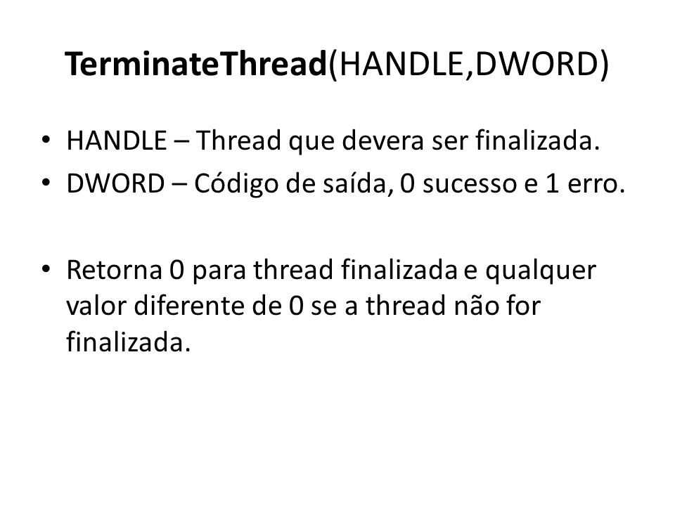 TerminateThread(HANDLE,DWORD)