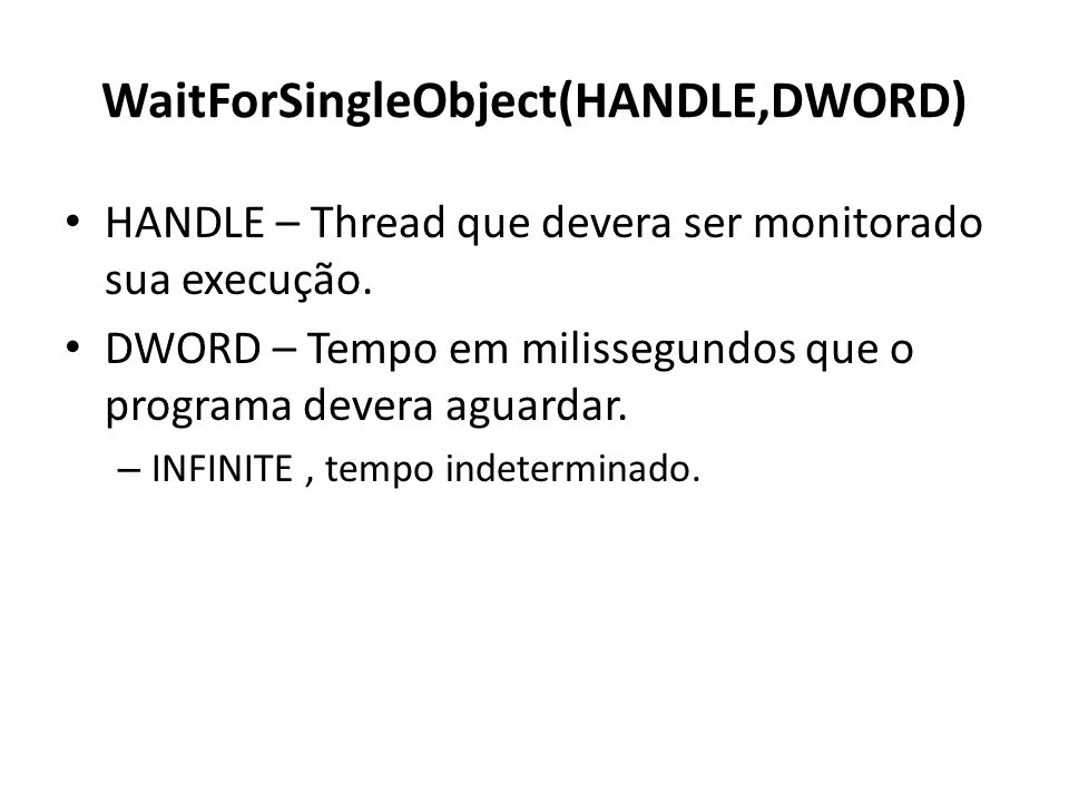 WaitForSingleObject(HANDLE,DWORD)