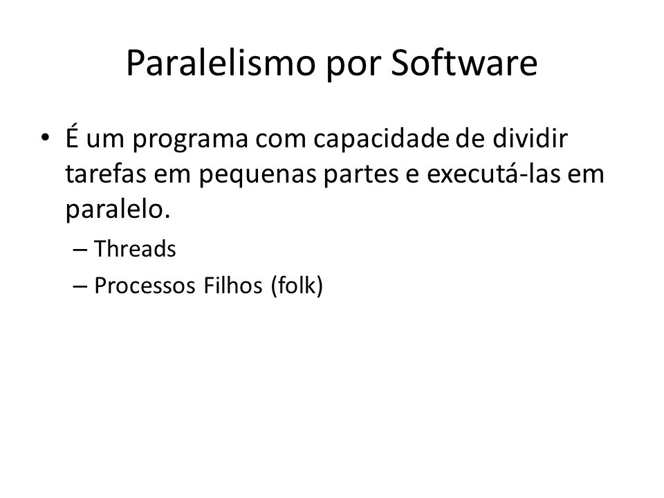 Paralelismo por Software