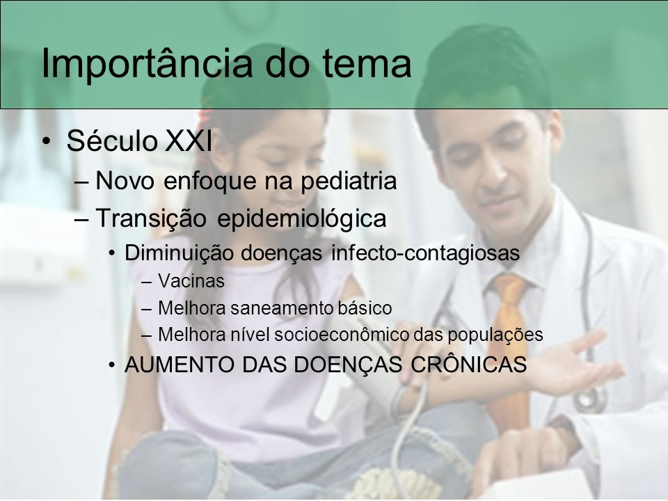Importância do tema Século XXI Novo enfoque na pediatria