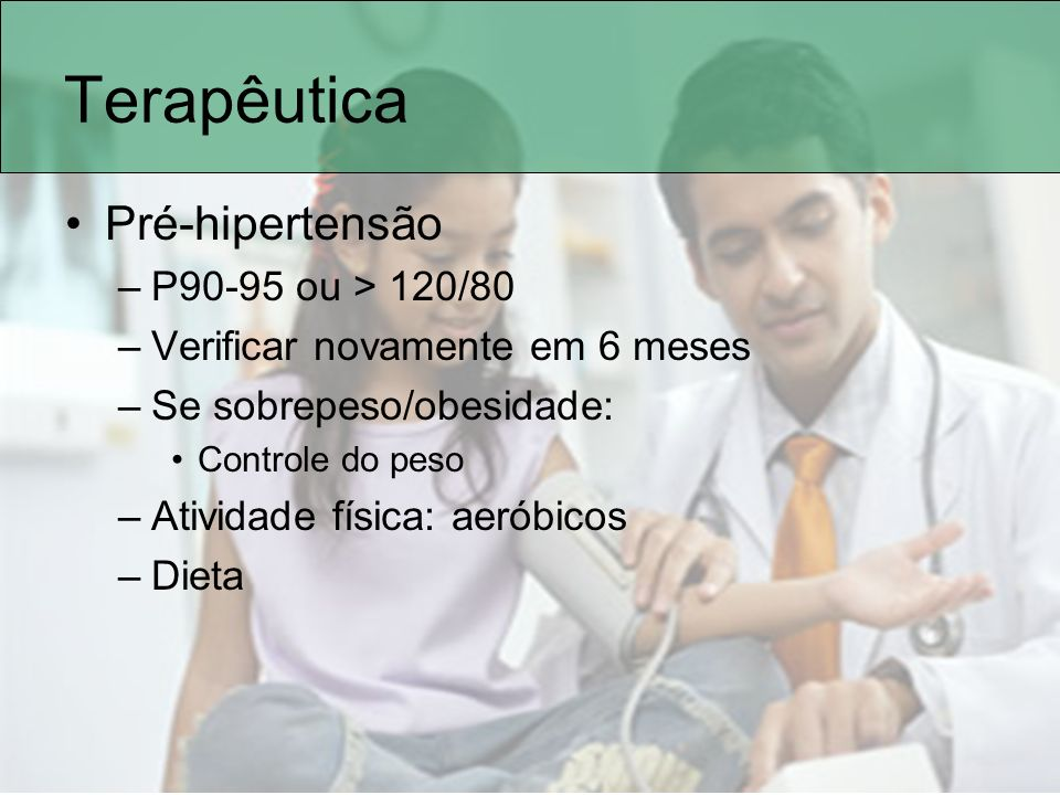 Terapêutica Pré-hipertensão P90-95 ou > 120/80