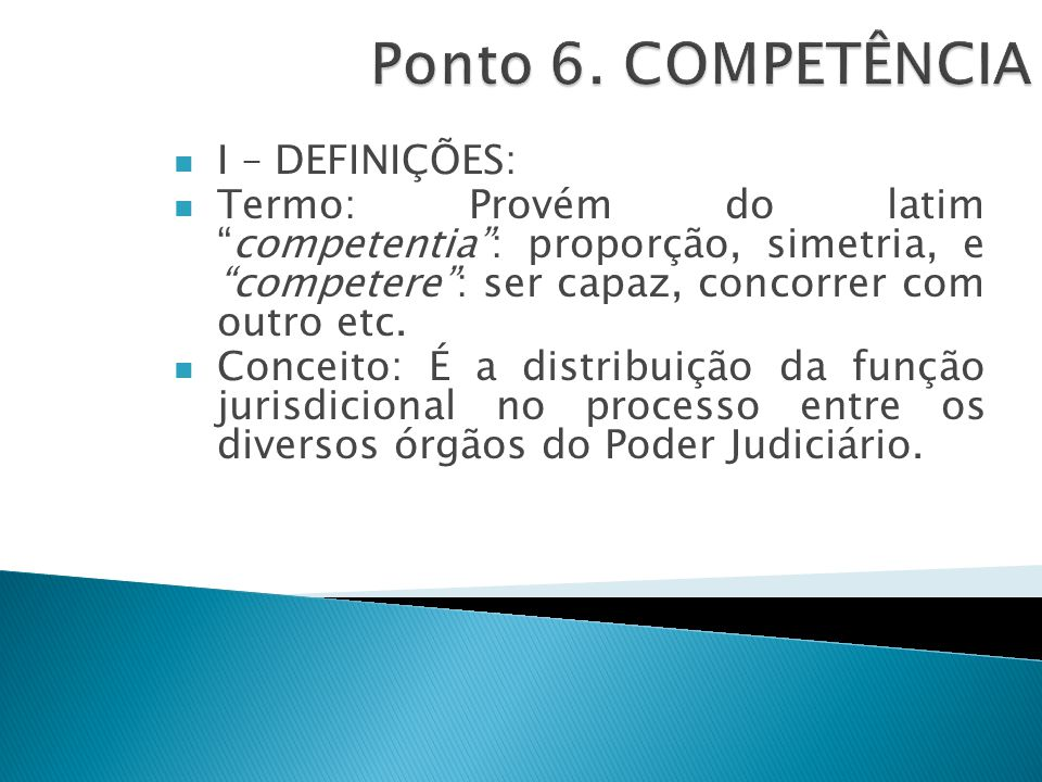 Ponto 6. COMPETÊNCIA I – DEFINIÇÕES: