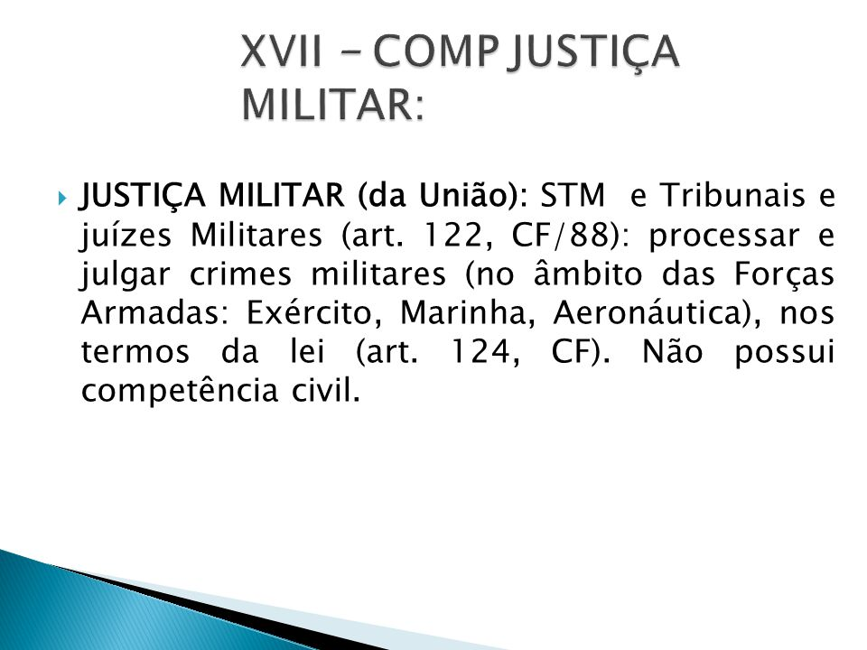XVII – COMP JUSTIÇA MILITAR: