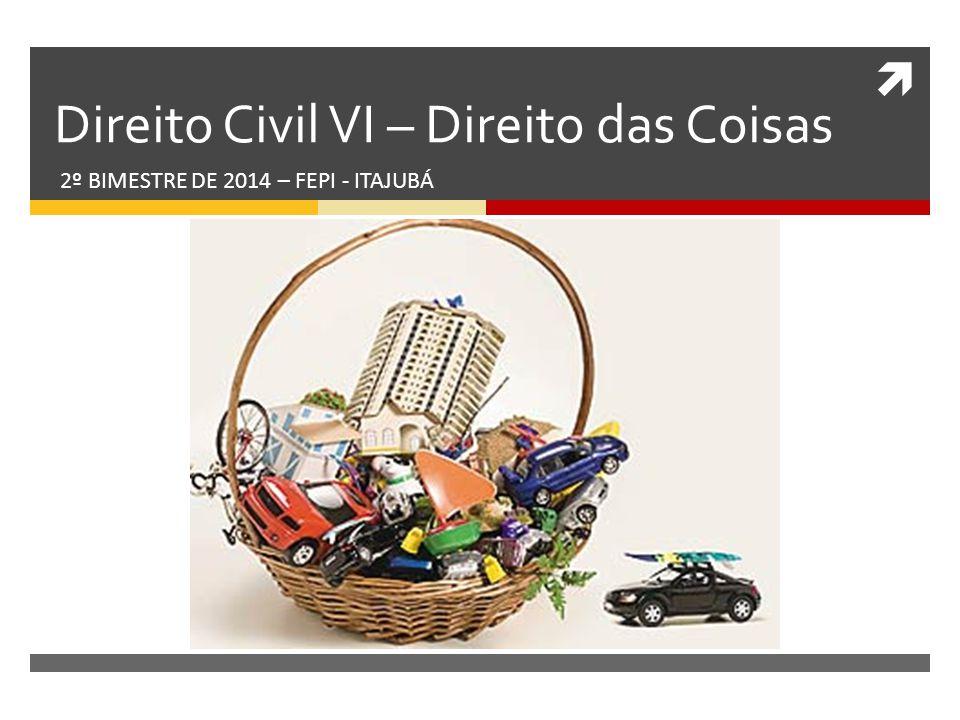 Direito Civil VI – Direito das Coisas