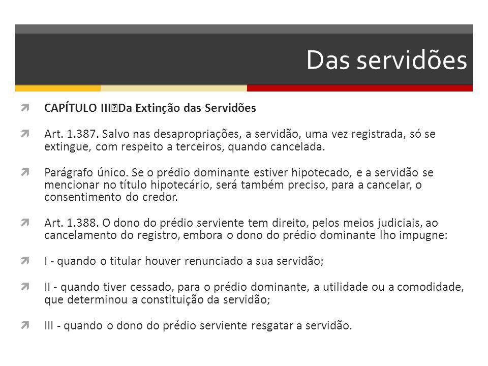 Das servidões CAPÍTULO III Da Extinção das Servidões