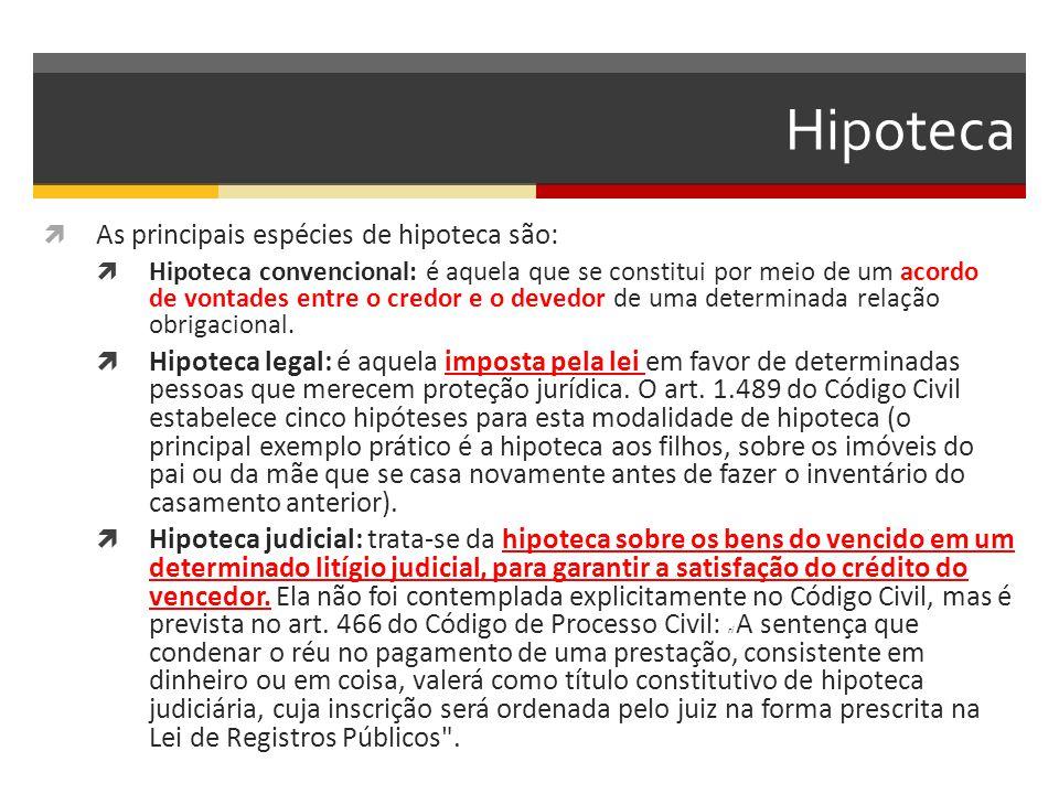 Hipoteca As principais espécies de hipoteca são: