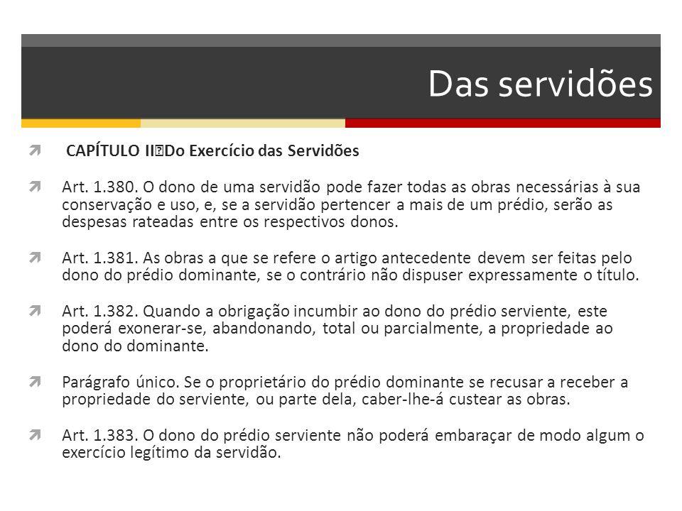 Das servidões CAPÍTULO II Do Exercício das Servidões