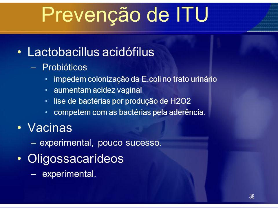 Prevenção de ITU Lactobacillus acidófilus Vacinas Oligossacarídeos
