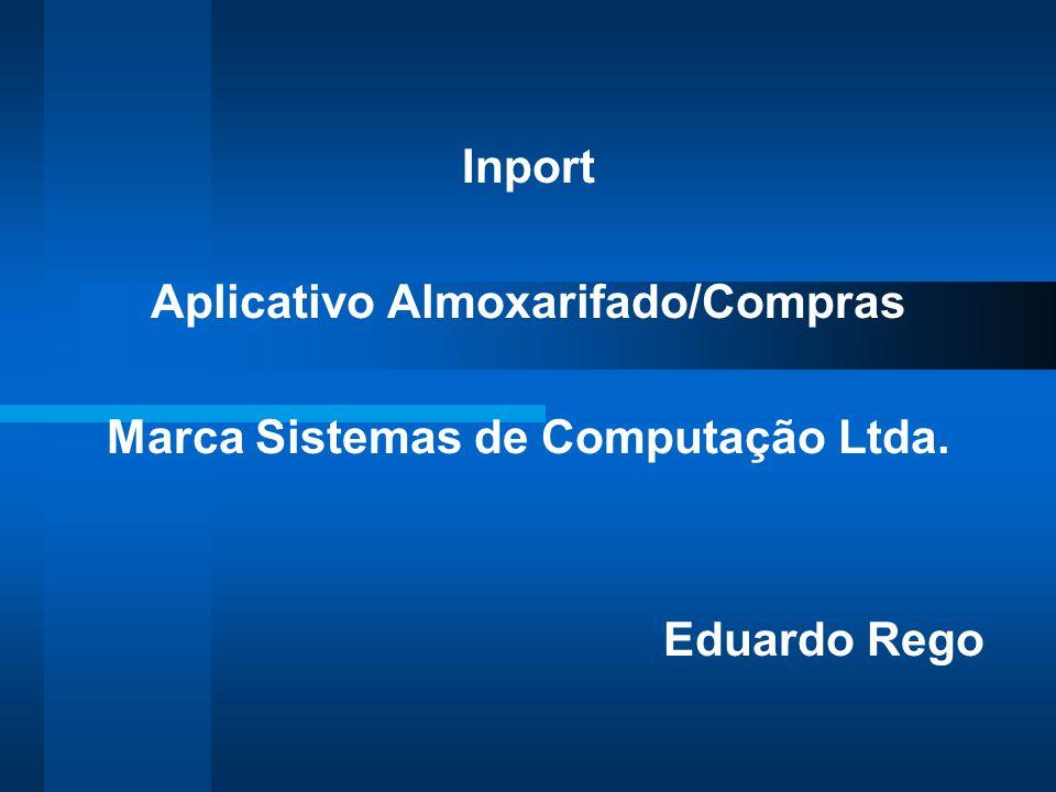 Aplicativo Almoxarifado/Compras Marca Sistemas de Computação Ltda.