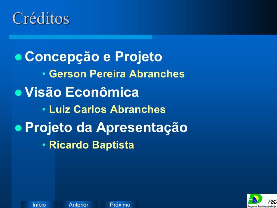 Créditos Concepção e Projeto Visão Econômica Projeto da Apresentação