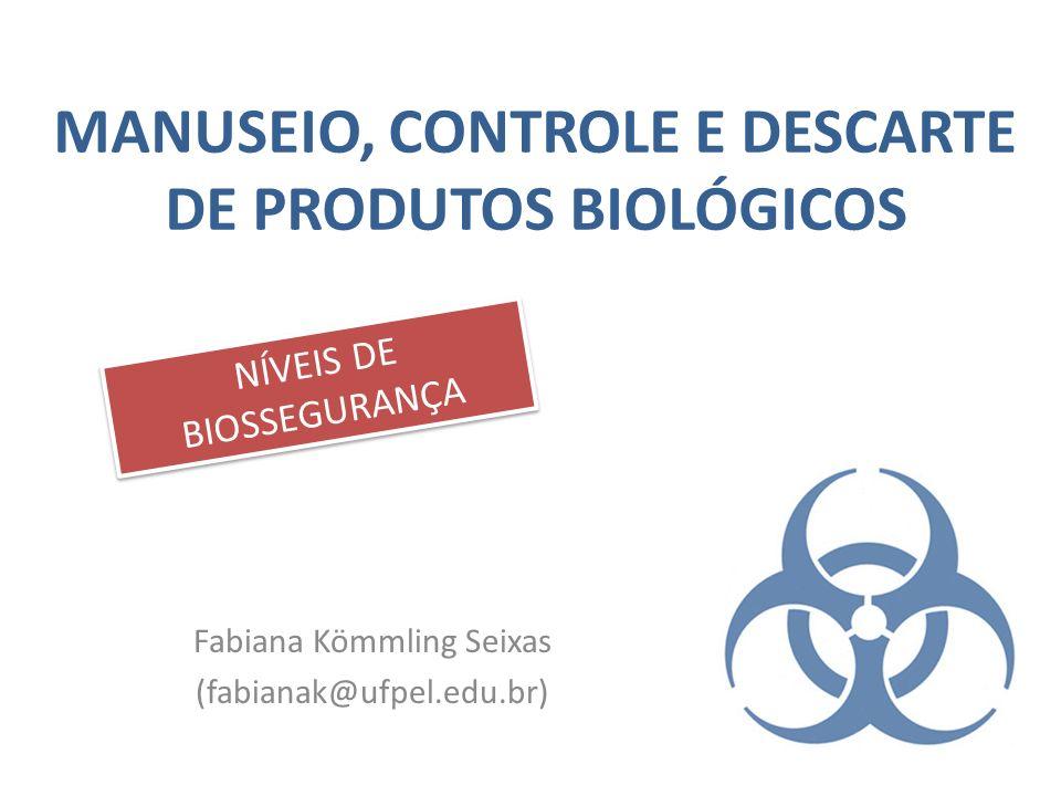 MANUSEIO, CONTROLE E DESCARTE DE PRODUTOS BIOLÓGICOS
