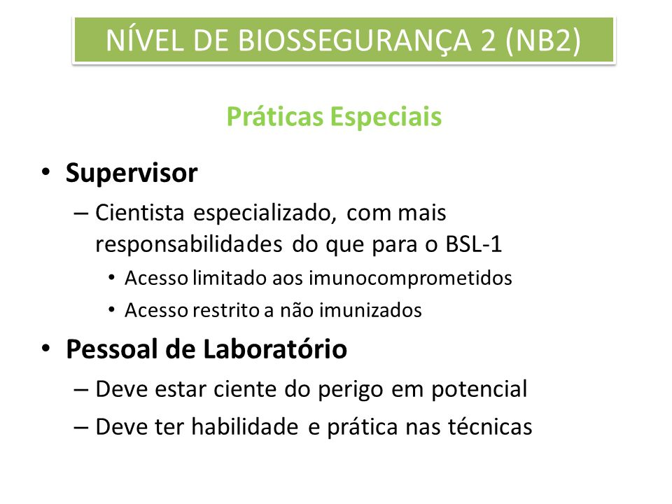 NÍVEL DE BIOSSEGURANÇA 2 (NB2)