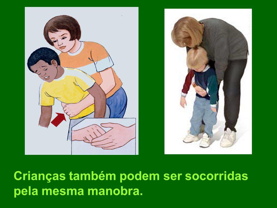 Crianças também podem ser socorridas pela mesma manobra.