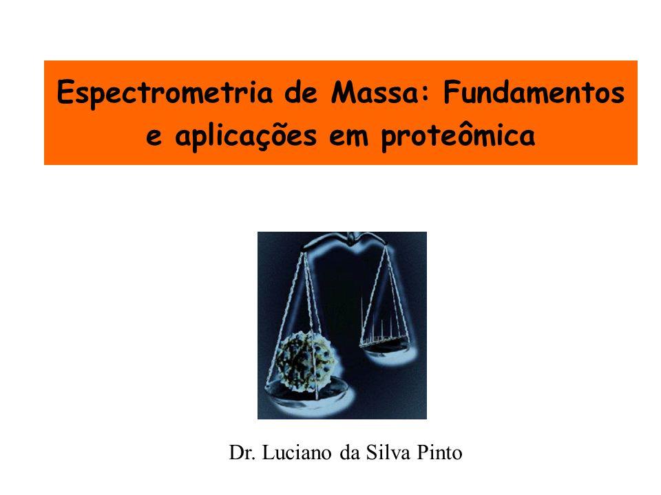Espectrometria de Massa: Fundamentos e aplicações em proteômica