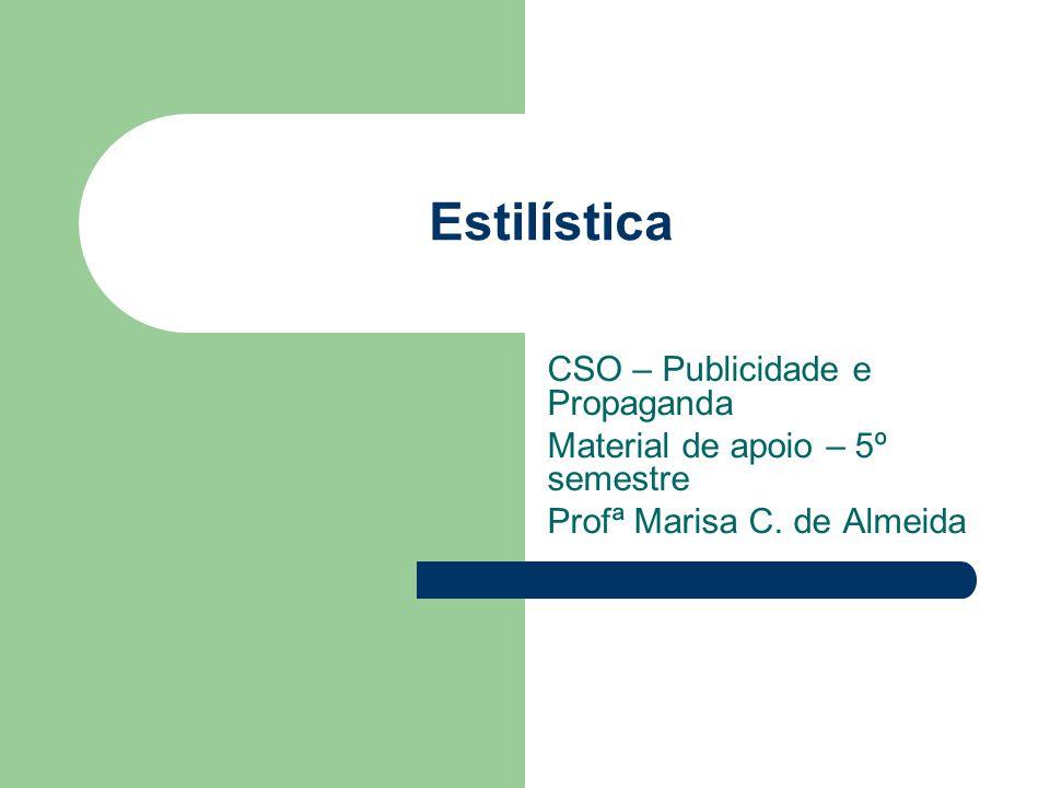 Estilística CSO – Publicidade e Propaganda