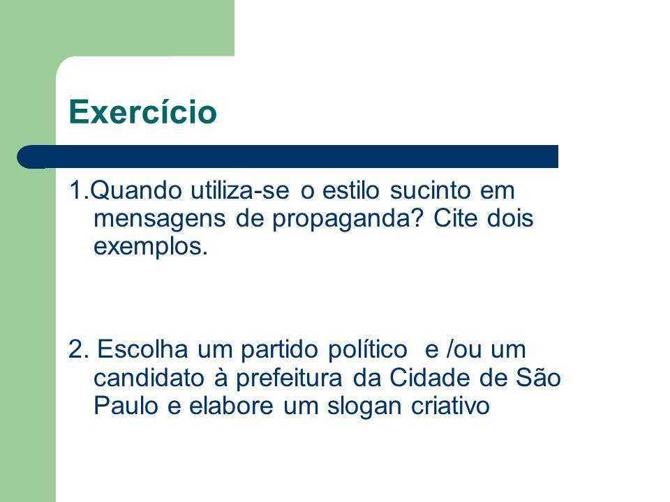 Exercício 1.Quando utiliza-se o estilo sucinto em mensagens de propaganda Cite dois exemplos.