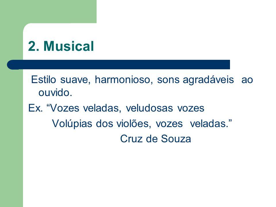 2. Musical Estilo suave, harmonioso, sons agradáveis ao ouvido.