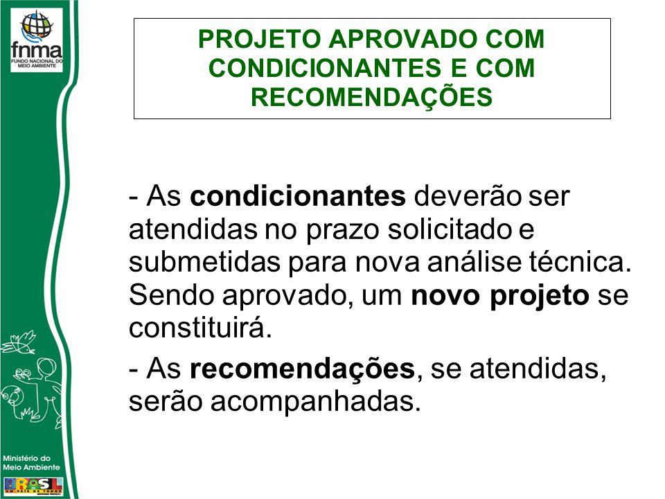 PROJETO APROVADO COM CONDICIONANTES E COM RECOMENDAÇÕES