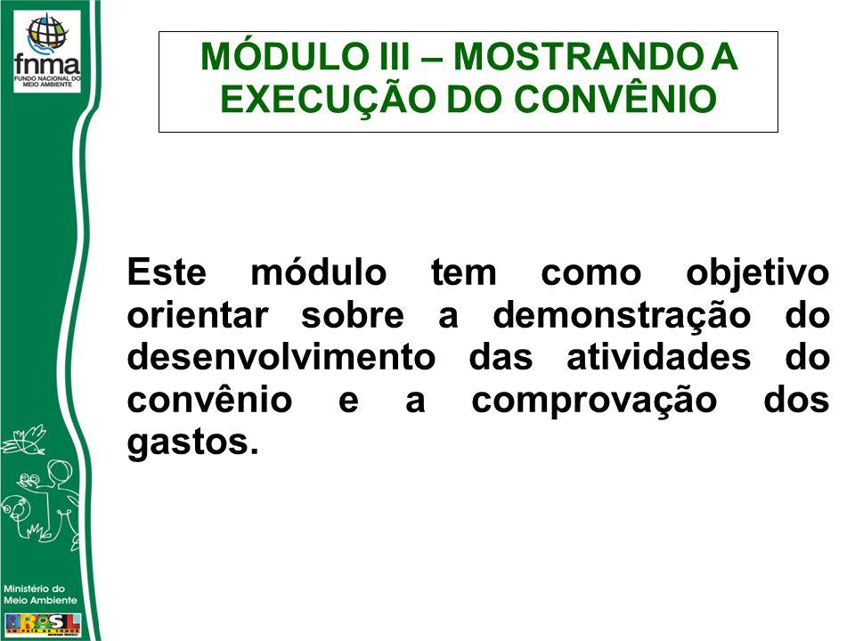 MÓDULO III – MOSTRANDO A EXECUÇÃO DO CONVÊNIO