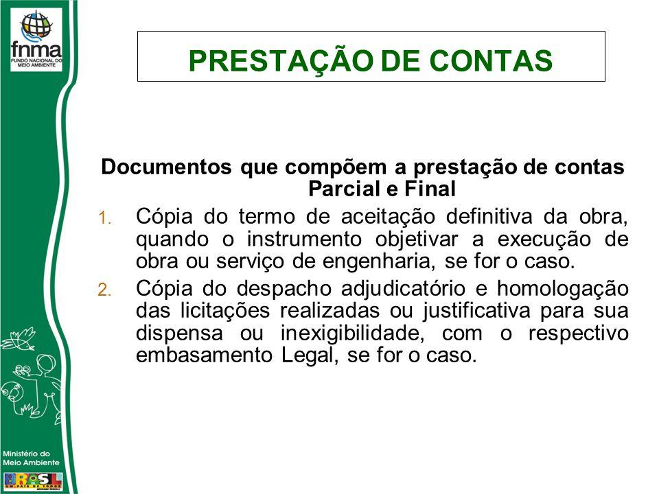 Documentos que compõem a prestação de contas Parcial e Final