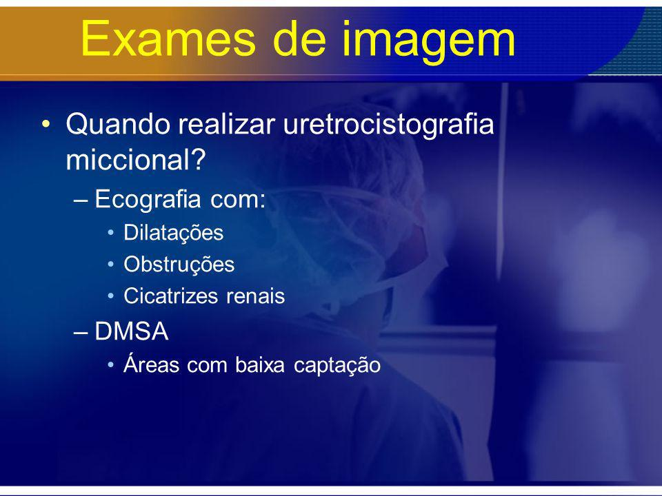 Exames de imagem Quando realizar uretrocistografia miccional