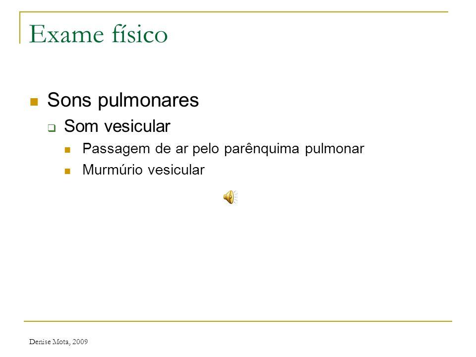 Exame físico Sons pulmonares Som vesicular