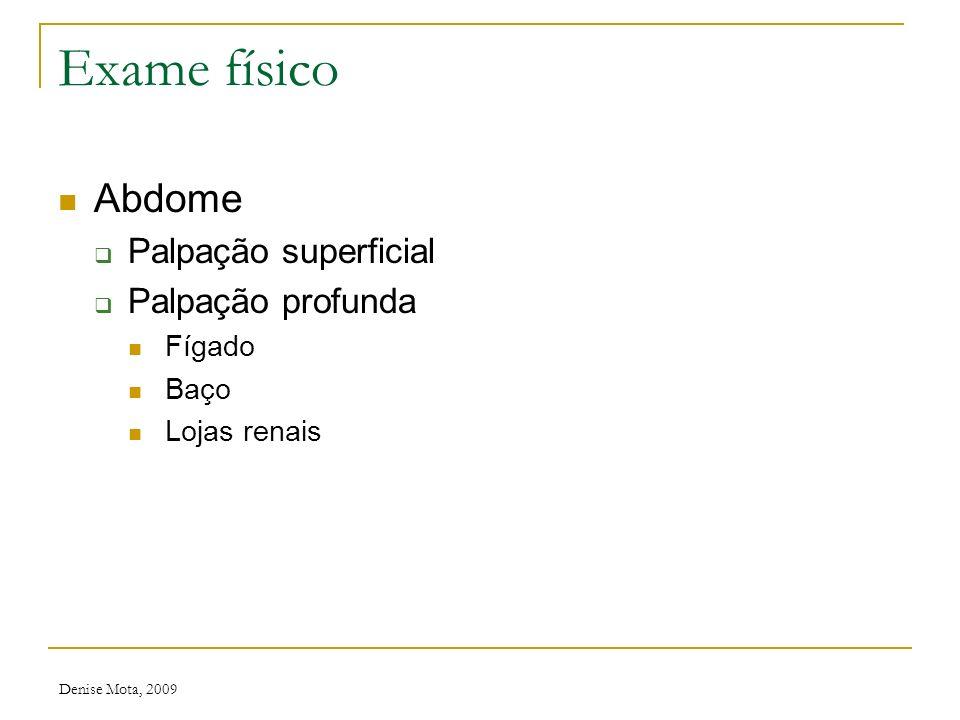 Exame físico Abdome Palpação superficial Palpação profunda Fígado Baço