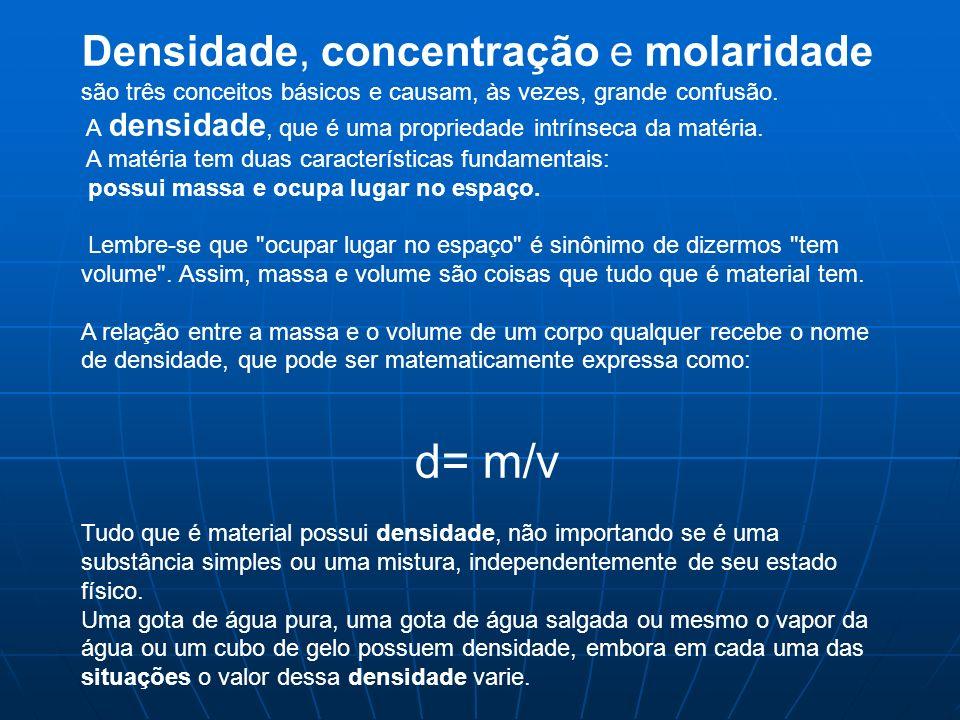 Densidade, concentração e molaridade são três conceitos básicos e causam, às vezes, grande confusão.