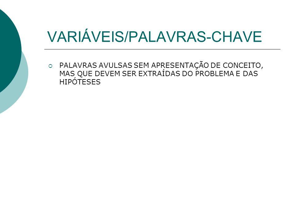VARIÁVEIS/PALAVRAS-CHAVE