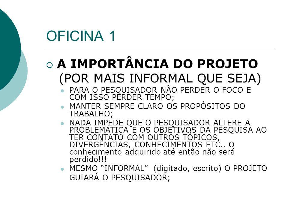 OFICINA 1 A IMPORTÂNCIA DO PROJETO (POR MAIS INFORMAL QUE SEJA)