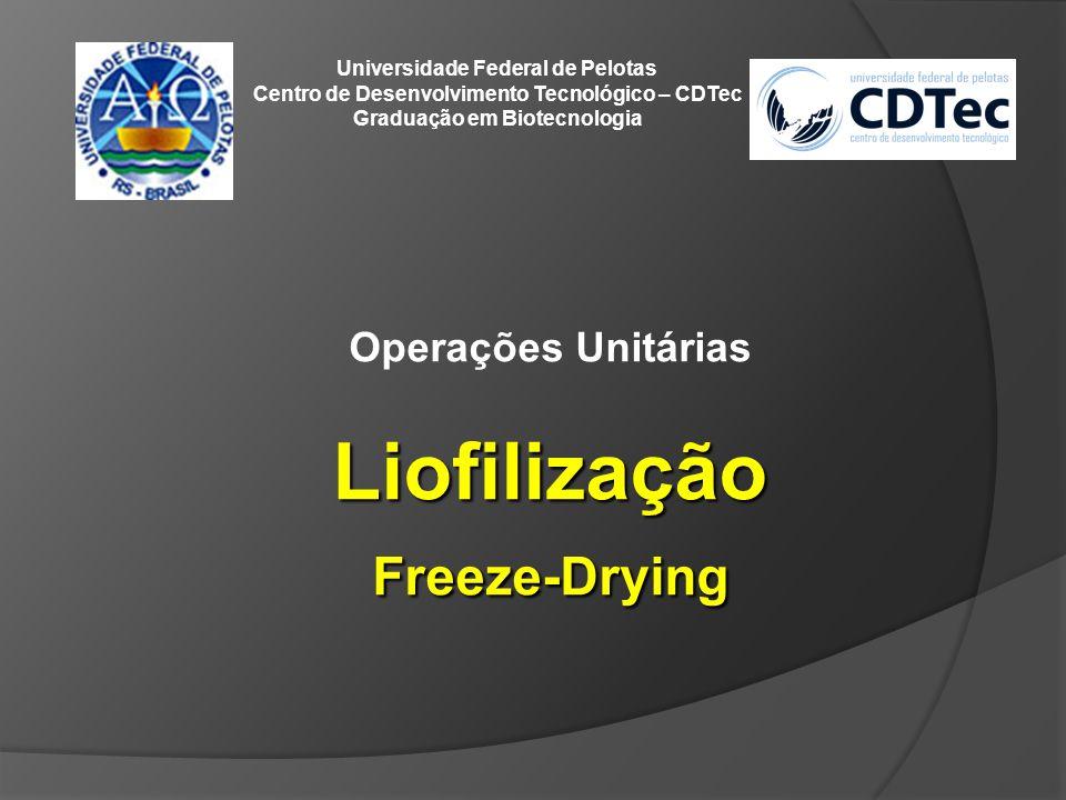 Liofilização Freeze-Drying Operações Unitárias
