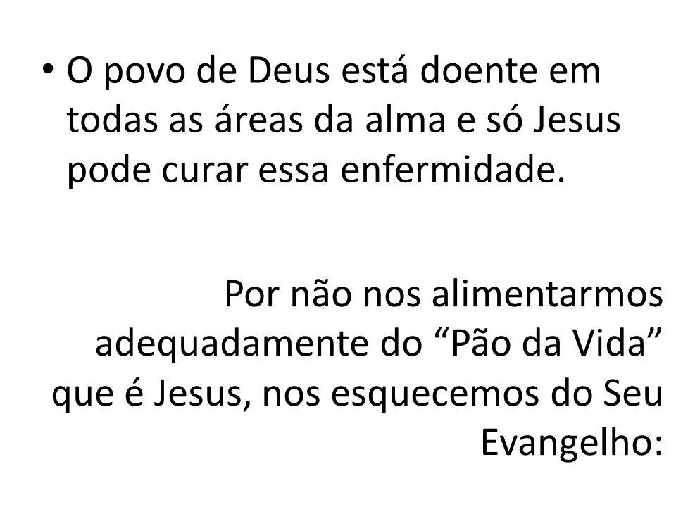 O povo de Deus está doente em todas as áreas da alma e só Jesus pode curar essa enfermidade.