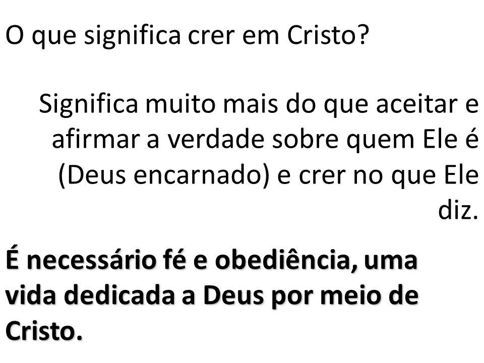 O que significa crer em Cristo