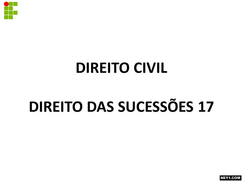 DIREITO CIVIL DIREITO DAS SUCESSÕES 17