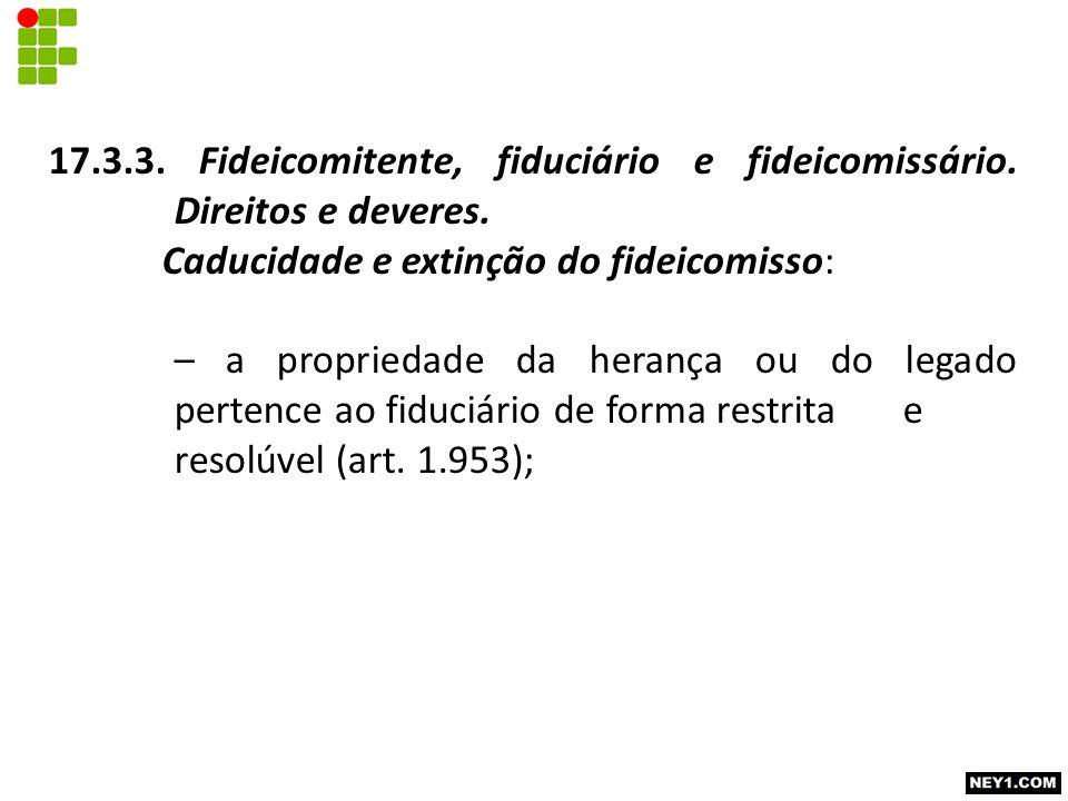 17. 3. 3. Fideicomitente, fiduciário e fideicomissário