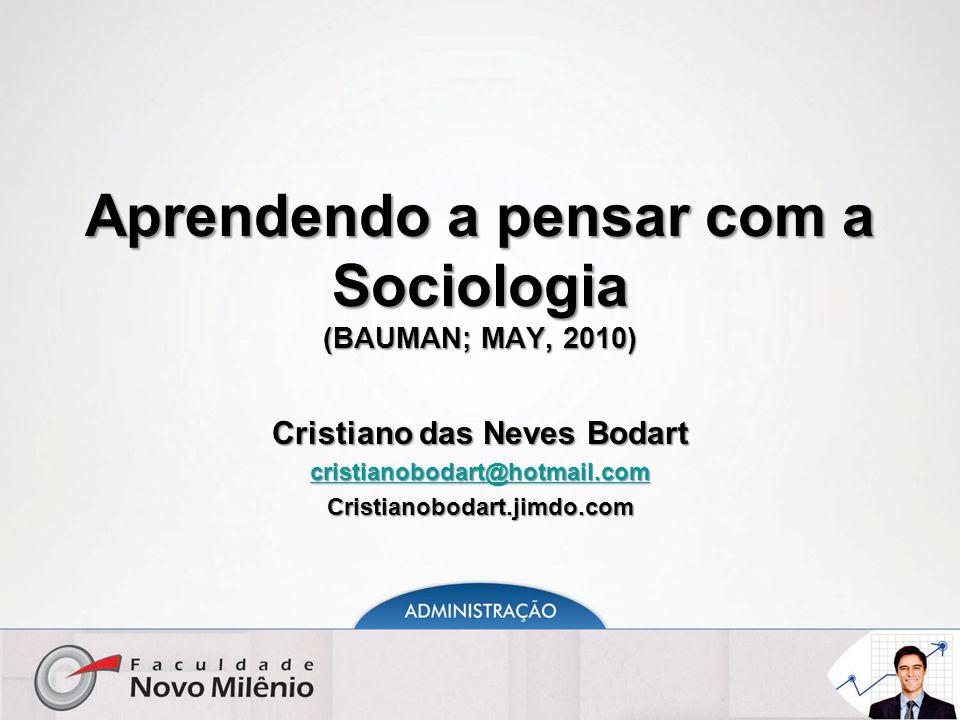 Aprendendo a pensar com a Sociologia (BAUMAN; MAY, 2010)