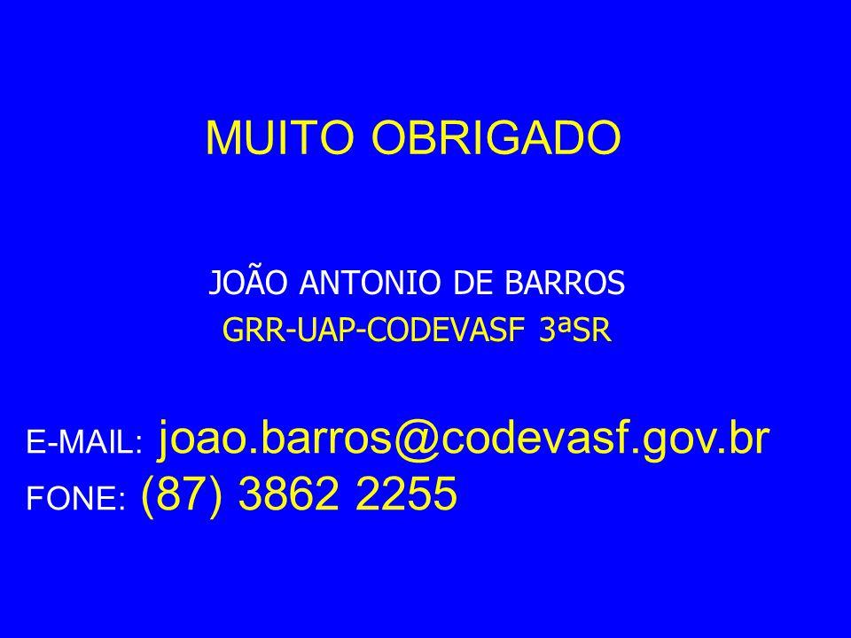 MUITO OBRIGADO JOÃO ANTONIO DE BARROS GRR-UAP-CODEVASF 3ªSR