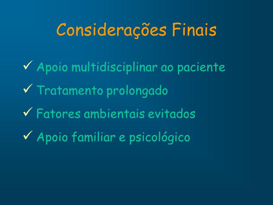 Considerações Finais Apoio multidisciplinar ao paciente