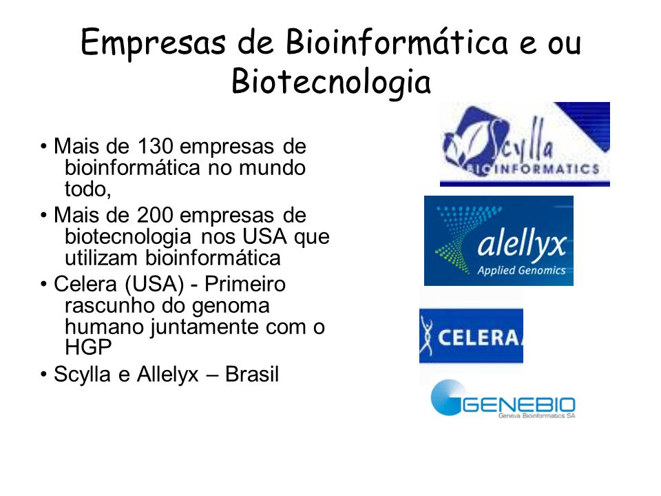 Empresas de Bioinformática e ou Biotecnologia