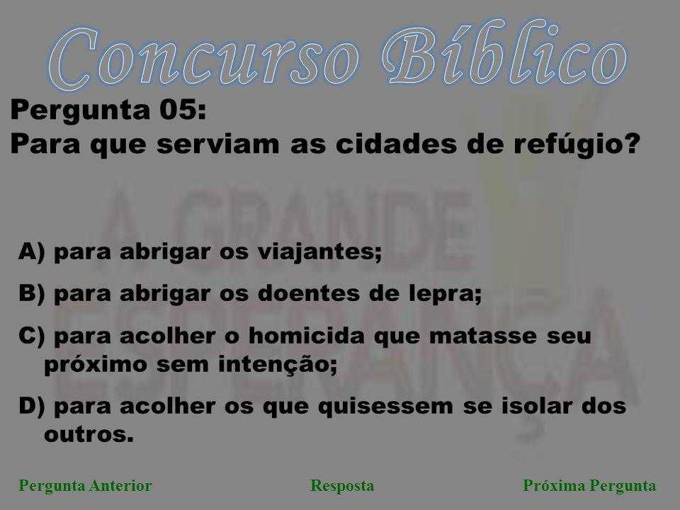 Concurso Bíblico Pergunta 05: Para que serviam as cidades de refúgio