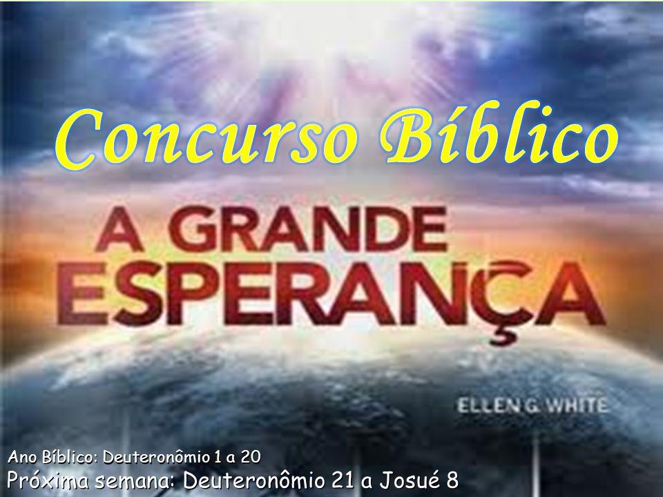 Concurso Bíblico Próxima semana: Deuteronômio 21 a Josué 8