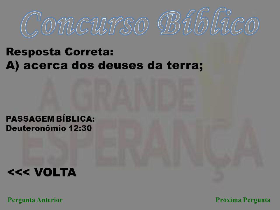 Concurso Bíblico A) acerca dos deuses da terra; <<< VOLTA