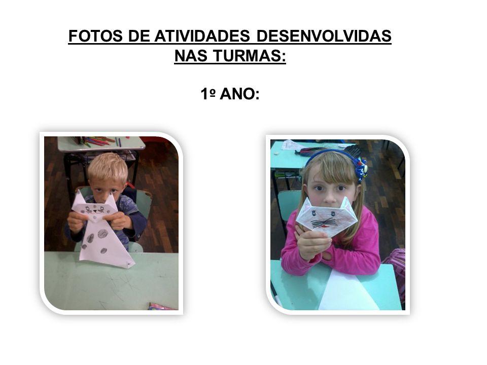 FOTOS DE ATIVIDADES DESENVOLVIDAS NAS TURMAS: