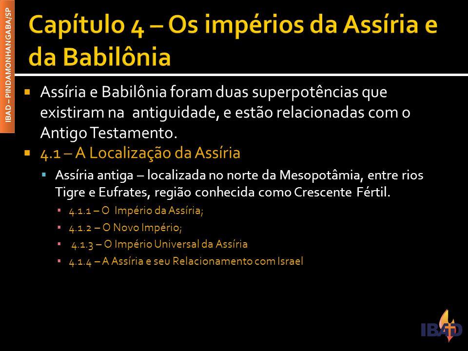 Capítulo 4 – Os impérios da Assíria e da Babilônia