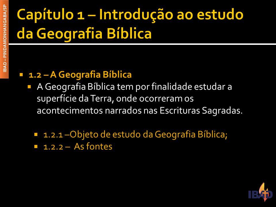 Capítulo 1 – Introdução ao estudo da Geografia Bíblica