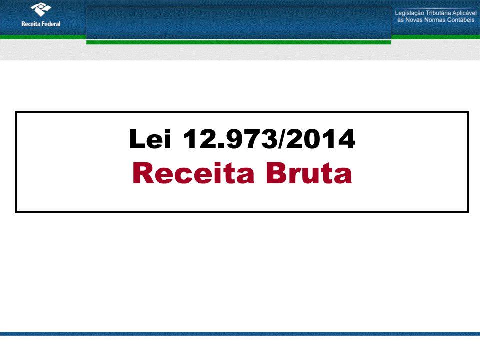 Lei 12.973/2014 Receita Bruta